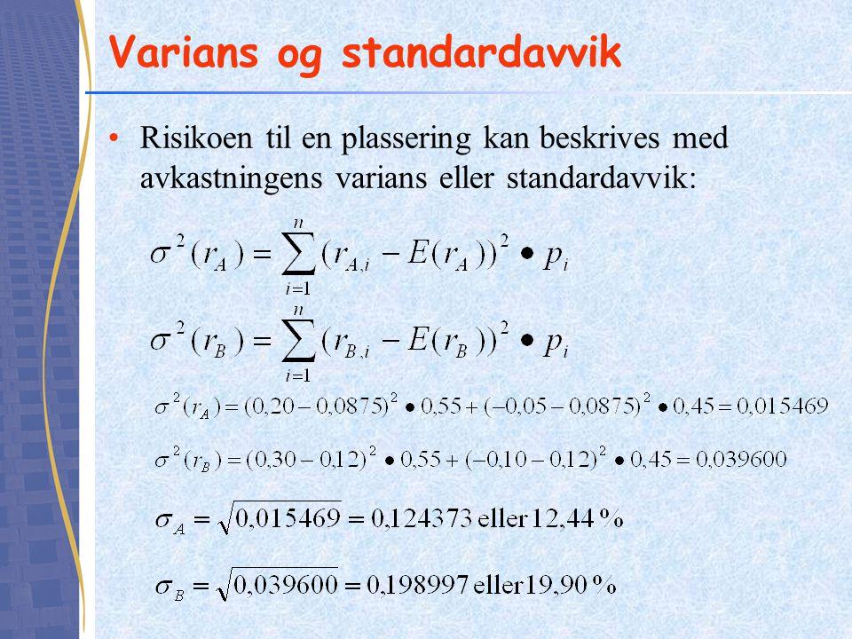Varians og standardavvik •Risikoen til en plassering kan beskrives med avkastningens varians eller standardavvik: