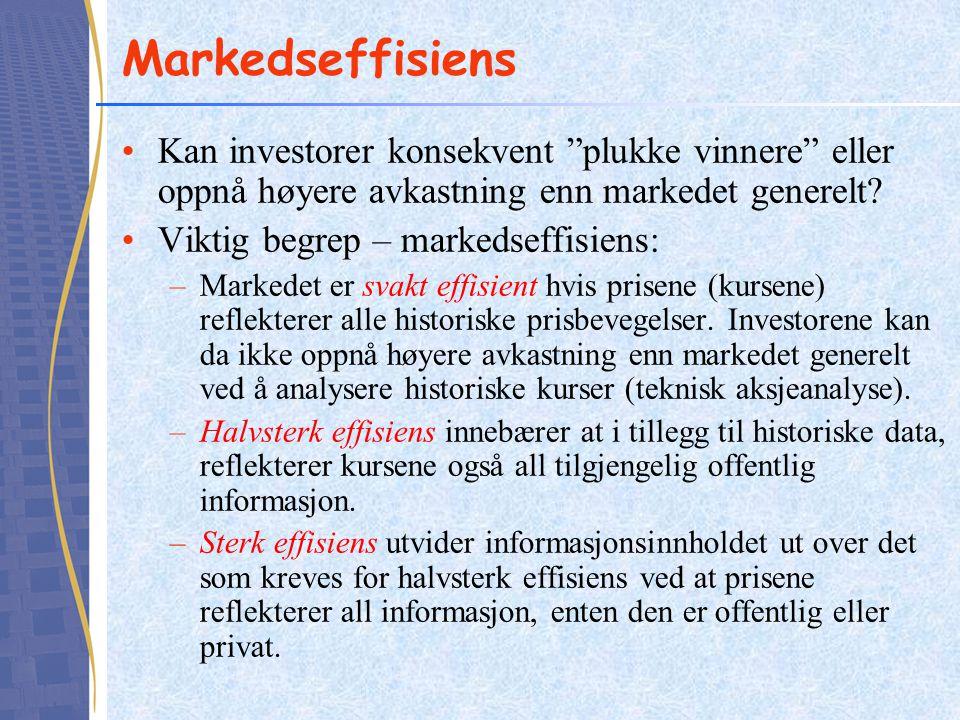 Markedseffisiens •Kan investorer konsekvent plukke vinnere eller oppnå høyere avkastning enn markedet generelt.