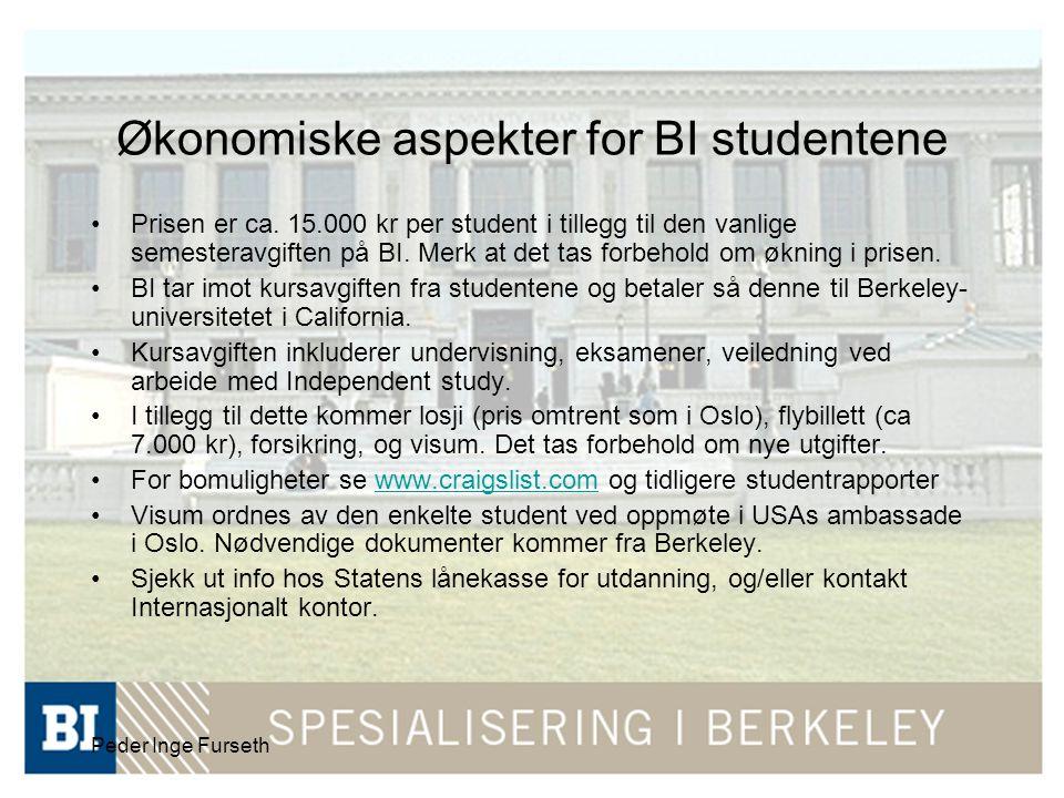 Peder Inge Furseth Økonomiske aspekter for BI studentene •Prisen er ca.