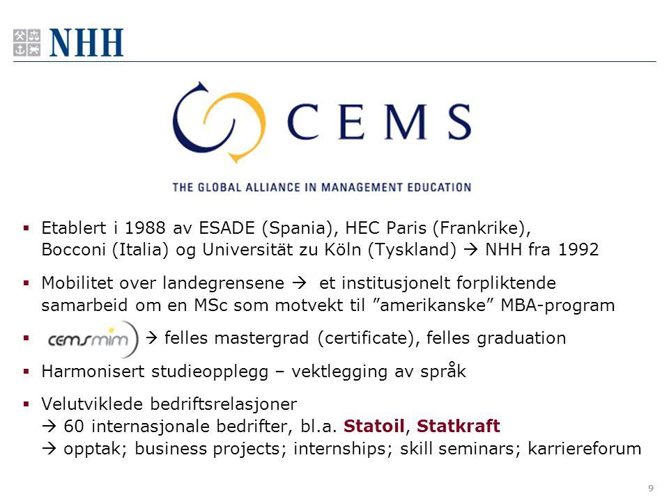 9  Etablert i 1988 av ESADE (Spania), HEC Paris (Frankrike), Bocconi (Italia) og Universität zu Köln (Tyskland)  NHH fra 1992  Mobilitet over lande