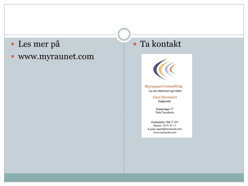  Les mer på  www.myraunet.com  Ta kontakt