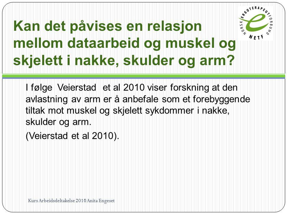 Kan det påvises en relasjon mellom dataarbeid og muskel og skjelett i nakke, skulder og arm? I følge Veierstad et al 2010 viser forskning at den avlas