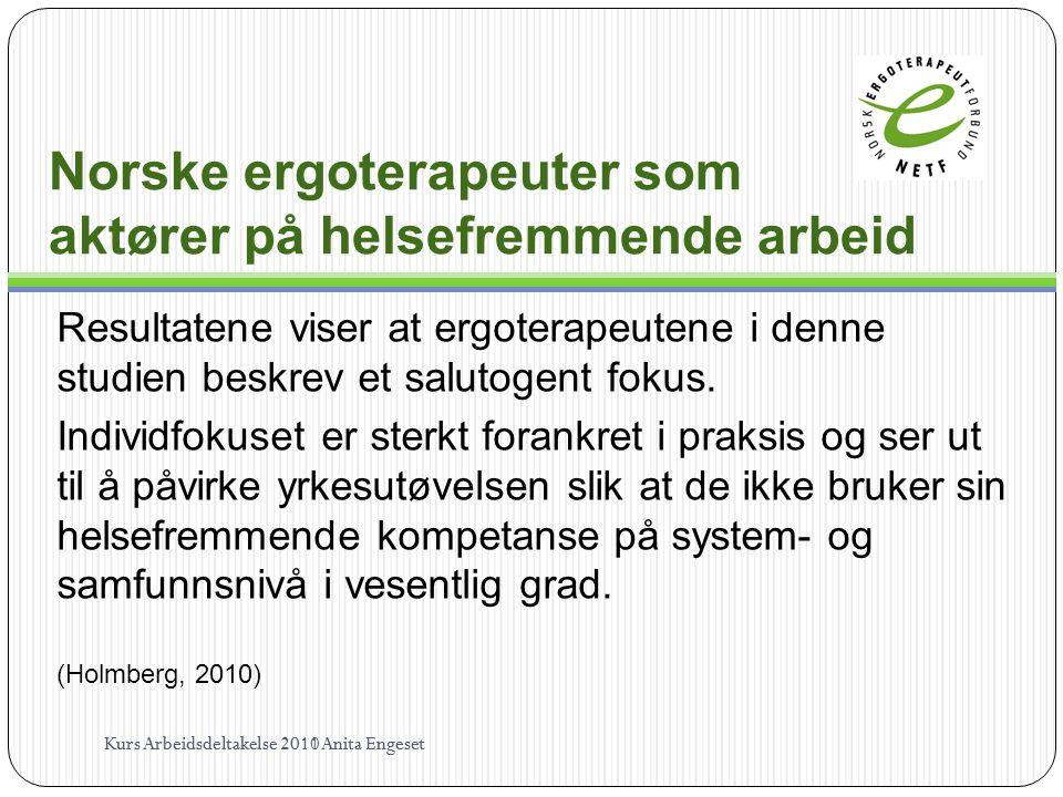 Norske ergoterapeuter som aktører på helsefremmende arbeid Resultatene viser at ergoterapeutene i denne studien beskrev et salutogent fokus. Individfo