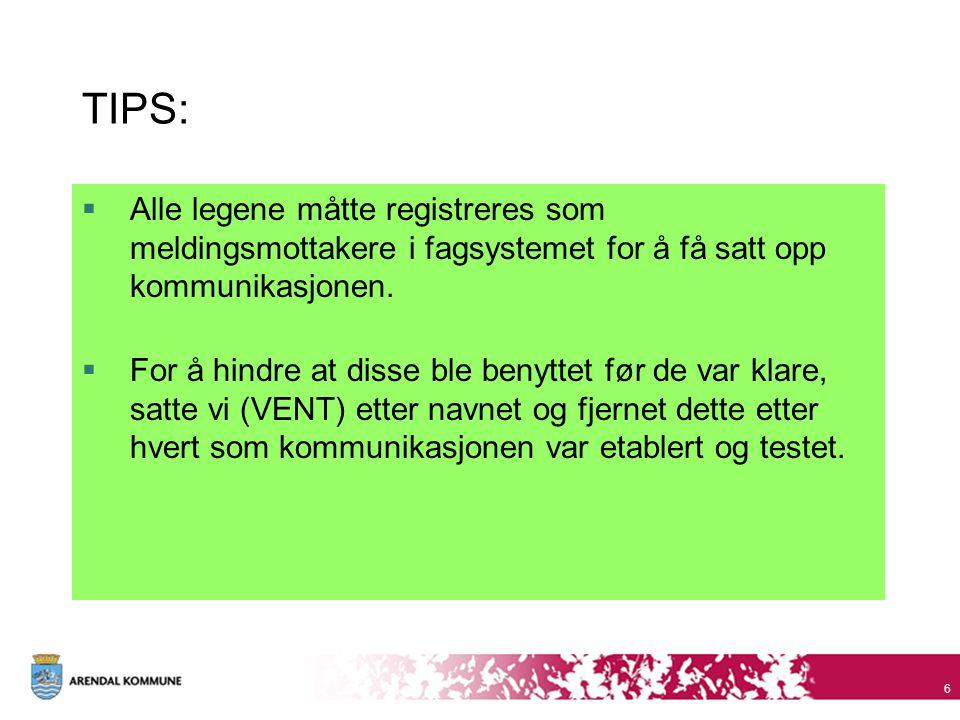 TIPS:  Alle legene måtte registreres som meldingsmottakere i fagsystemet for å få satt opp kommunikasjonen.  For å hindre at disse ble benyttet før