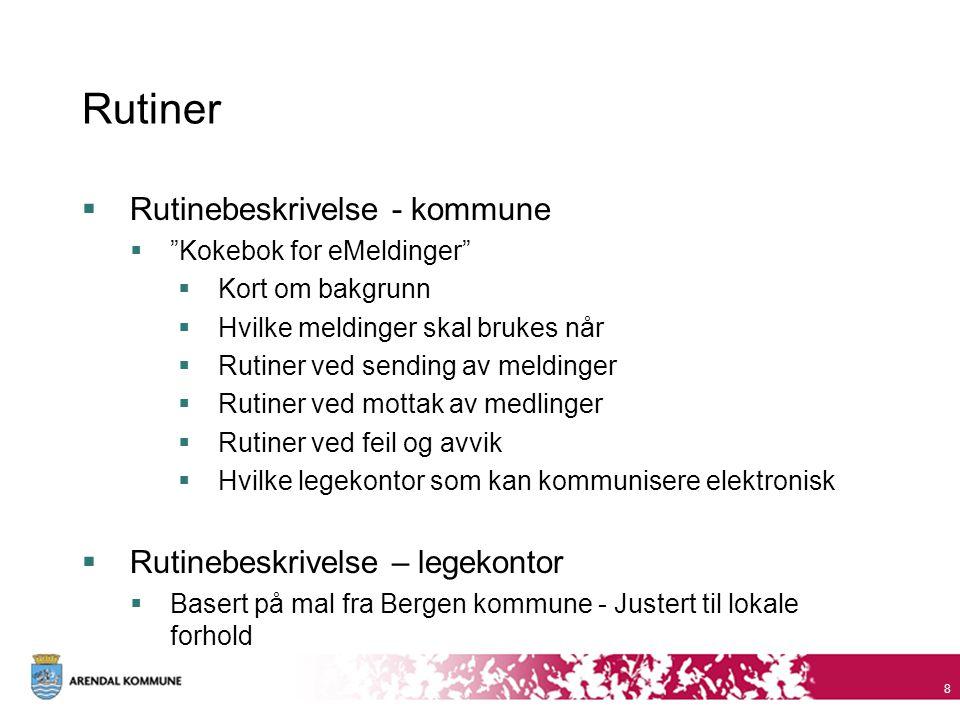 """Rutiner  Rutinebeskrivelse - kommune  """"Kokebok for eMeldinger""""  Kort om bakgrunn  Hvilke meldinger skal brukes når  Rutiner ved sending av meldin"""
