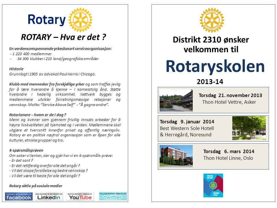 velkommen til Rotaryskolen 2013-14 Distrikt 2310 ønsker Torsdag 21.