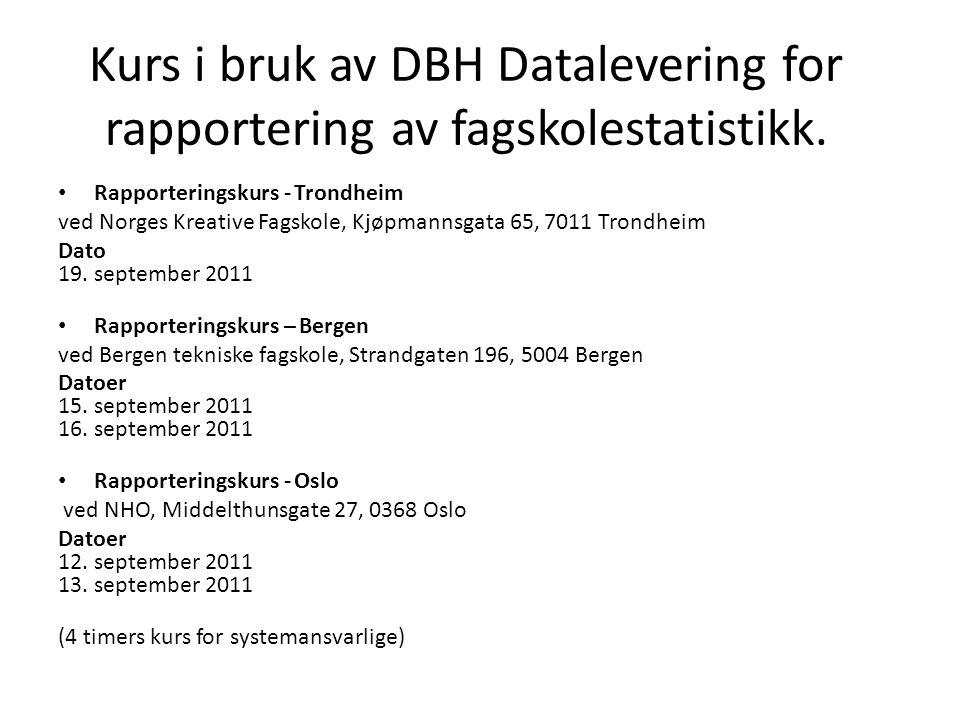 Kurs i bruk av DBH Datalevering for rapportering av fagskolestatistikk. • Rapporteringskurs - Trondheim ved Norges Kreative Fagskole, Kjøpmannsgata 65