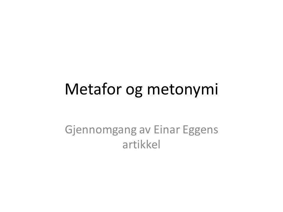 Eggens artikkel 1 • Fire deler: – I: Gjennomgang av Roman Jakobsons artikkel om to typer afasi; legger til grunn en strukturalistisk språkforståelse og et strukturalistisk begrepsapparat – II: analyser og bruk av begrepsapparatet for å definere og forklare mekanismene bak de litterære fenomenene «metafor», «metonymi» og «synekdoke»