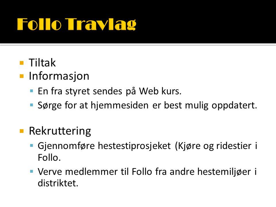  Tiltak  Informasjon  En fra styret sendes på Web kurs.