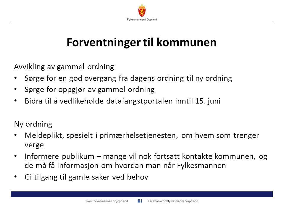 www.fylkesmannen.no/opplandFacebookcom/fylkesmannen/oppland Forventninger til kommunen Avvikling av gammel ordning • Sørge for en god overgang fra dag
