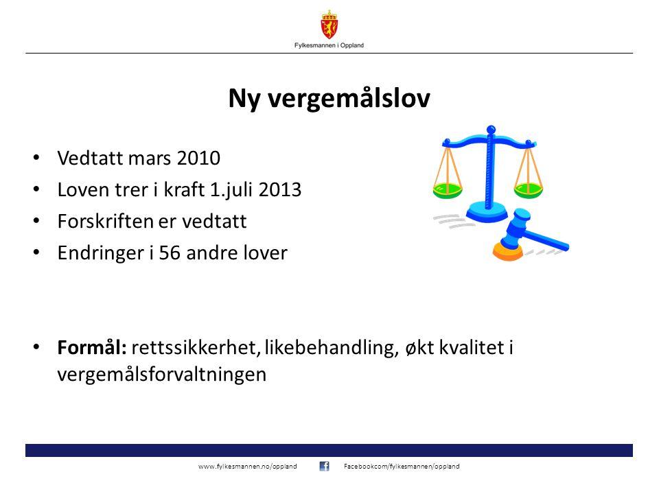 www.fylkesmannen.no/opplandFacebookcom/fylkesmannen/oppland Ny vergemålslov • Vedtatt mars 2010 • Loven trer i kraft 1.juli 2013 • Forskriften er vedt