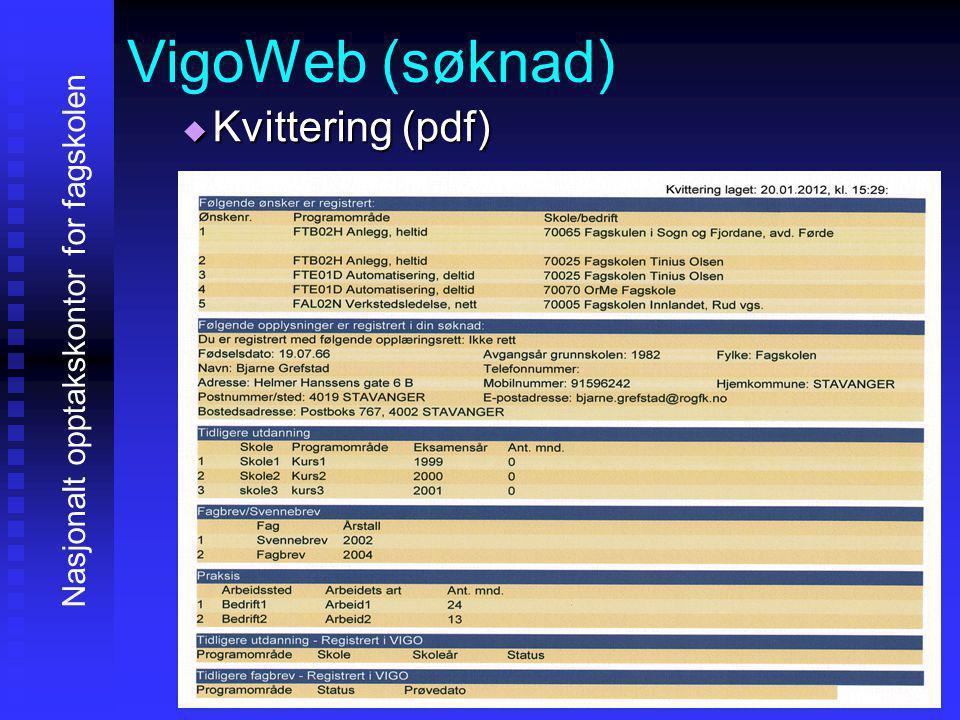 VigoWeb (søknad) KKKKvittering (pdf) Nasjonalt opptakskontor for fagskolen