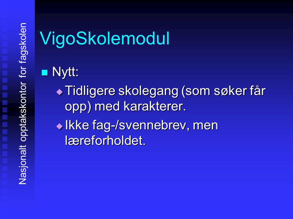 VigoSkolemodul NNNNytt: TTTTidligere skolegang (som søker får opp) med karakterer.