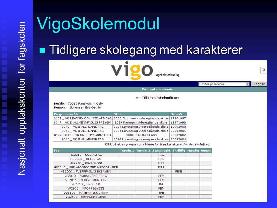 VigoSkolemodul TTTTidligere skolegang med karakterer Nasjonalt opptakskontor for fagskolen