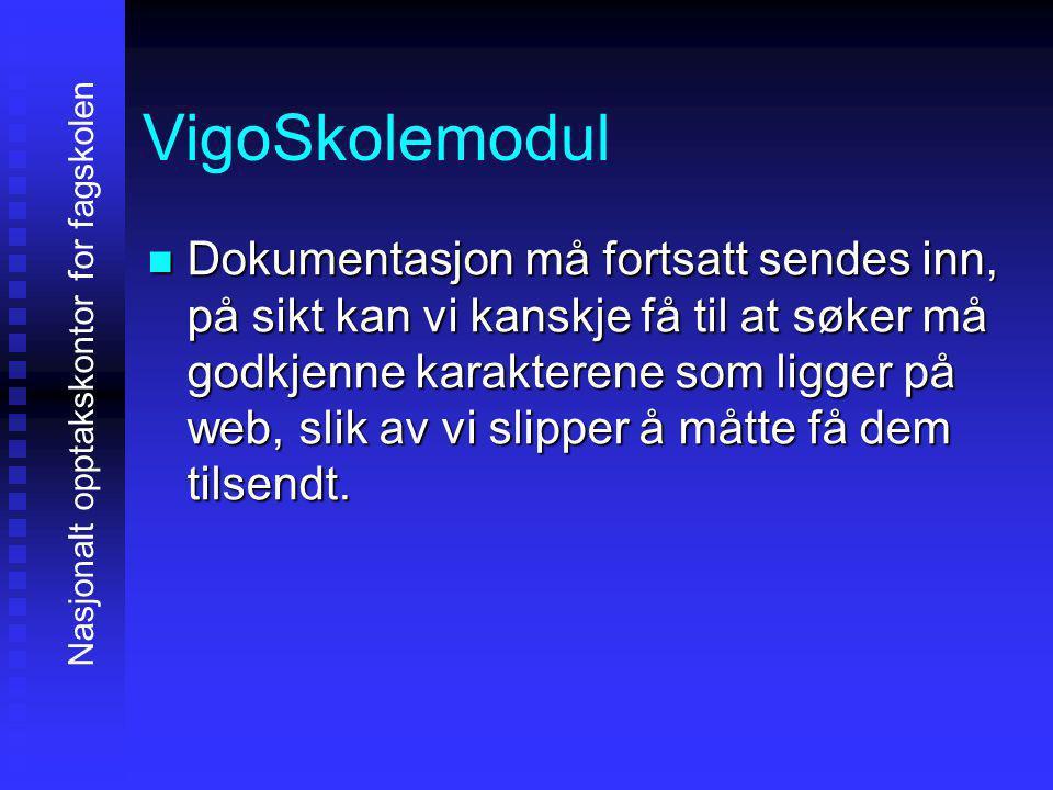 VigoSkolemodul DDDDokumentasjon må fortsatt sendes inn, på sikt kan vi kanskje få til at søker må godkjenne karakterene som ligger på web, slik av vi slipper å måtte få dem tilsendt.