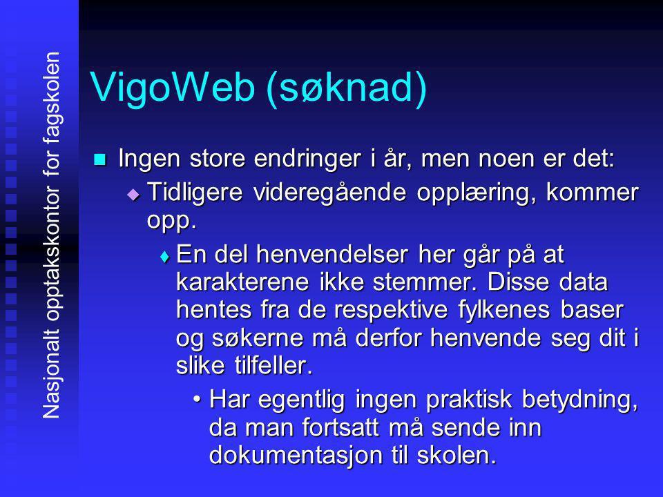 VigoWeb (søknad) IIIIngen store endringer i år, men noen er det: TTTTidligere videregående opplæring, kommer opp.