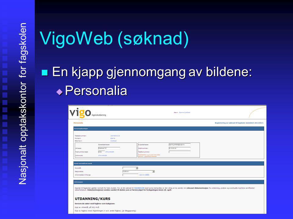 VigoWeb (søknad) EEEEn kjapp gjennomgang av bildene: PPPPersonalia Nasjonalt opptakskontor for fagskolen