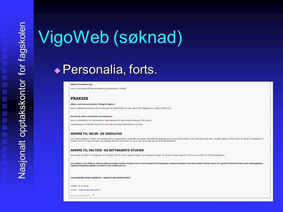 VigoWeb (søknad) PPPPersonalia, forts. Nasjonalt opptakskontor for fagskolen