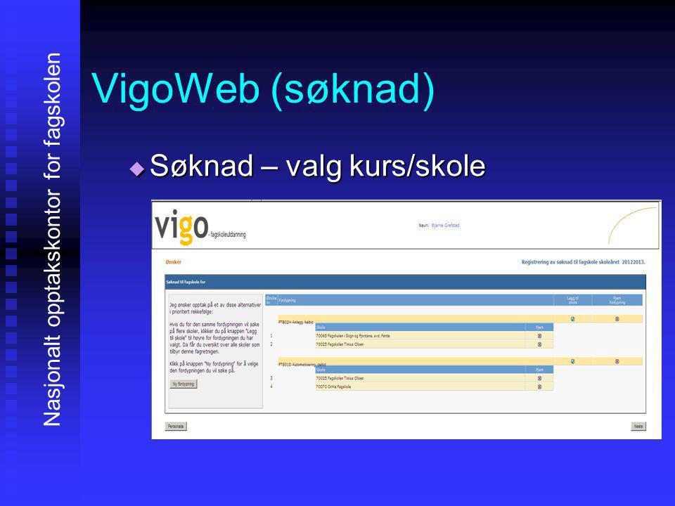 VigoWeb (søknad) SSSSøknad – valg kurs/skole Nasjonalt opptakskontor for fagskolen