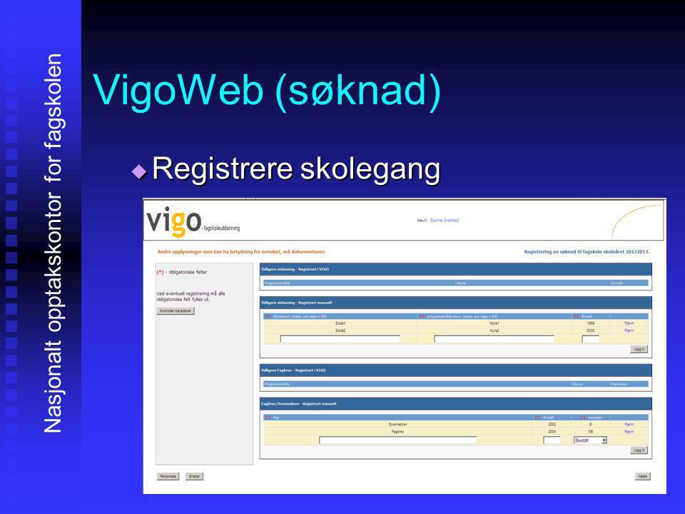 VigoWeb (søknad) RRRRegistrere skolegang Nasjonalt opptakskontor for fagskolen