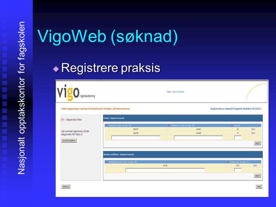 VigoWeb (søknad) RRRRegistrere praksis Nasjonalt opptakskontor for fagskolen