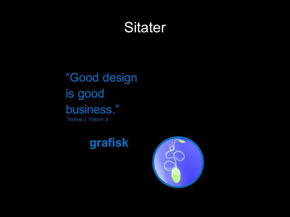 "Sitater ""Good design is good business."" Thomas J. Watson Jr. grafisk"