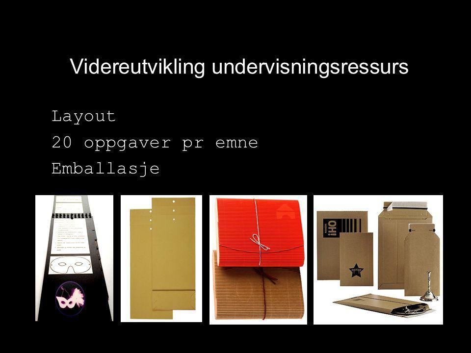 Videreutvikling undervisningsressurs Layout 20 oppgaver pr emne Emballasje
