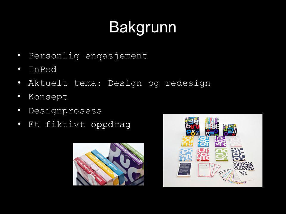 Konsept •Fiktivt oppdrag: Utdanningsdirektoratet: utvikle et konsept for lærere som underviser i det nye valfaget Design og redesign •Problemstilling: Hvordan kan vi utvikle et konsept for en undervisningsressurs i det nye valfaget Design og redesign.