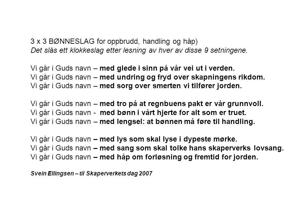 3 x 3 BØNNESLAG for oppbrudd, handling og håp) Det slås ett klokkeslag etter lesning av hver av disse 9 setningene.