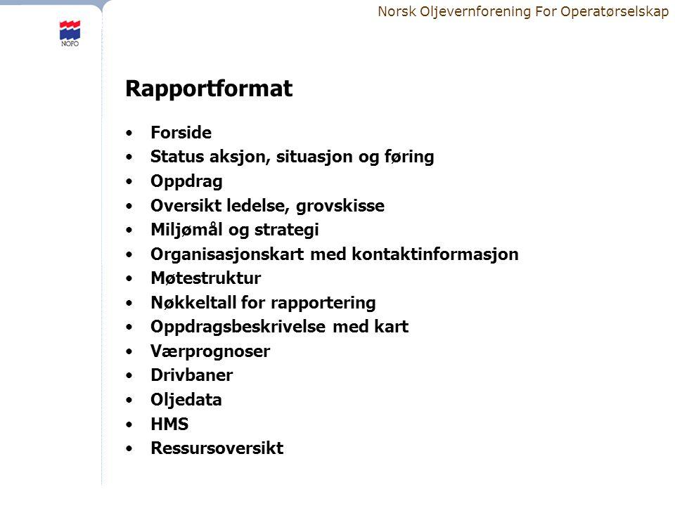 Norsk Oljevernforening For Operatørselskap Rapportformat •Forside •Status aksjon, situasjon og føring •Oppdrag •Oversikt ledelse, grovskisse •Miljømål