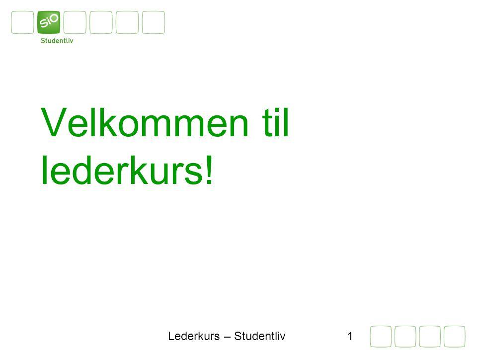Lederkurs – Studentliv1 Velkommen til lederkurs!