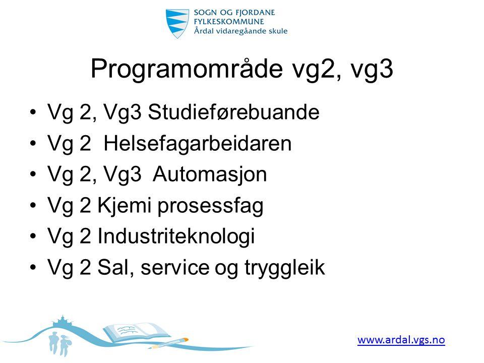 Programområde vg2, vg3 •Vg 2, Vg3 Studieførebuande •Vg 2 Helsefagarbeidaren •Vg 2, Vg3 Automasjon •Vg 2 Kjemi prosessfag •Vg 2 Industriteknologi •Vg 2