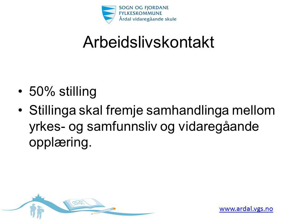 Arbeidslivskontakt •50% stilling •Stillinga skal fremje samhandlinga mellom yrkes- og samfunnsliv og vidaregåande opplæring.