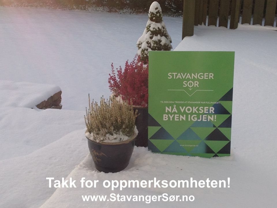 Takk for oppmerksomheten! www.StavangerSør.no
