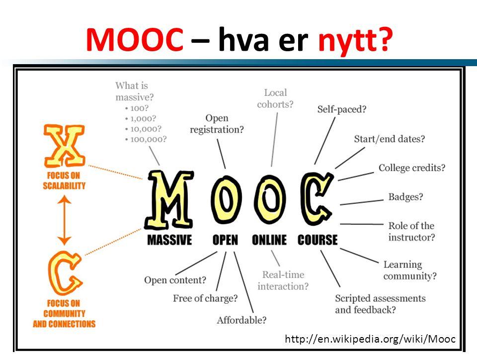 MOOC – hva er nytt? http://en.wikipedia.org/wiki/Mooc