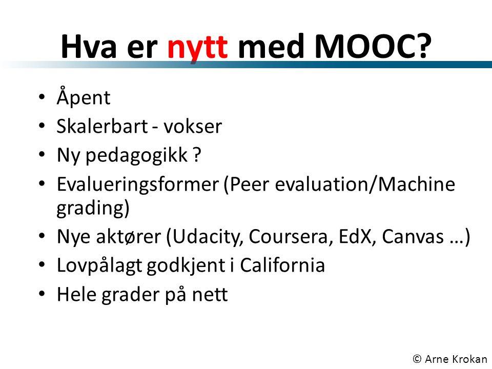 Hva er nytt med MOOC. • Åpent • Skalerbart - vokser • Ny pedagogikk .