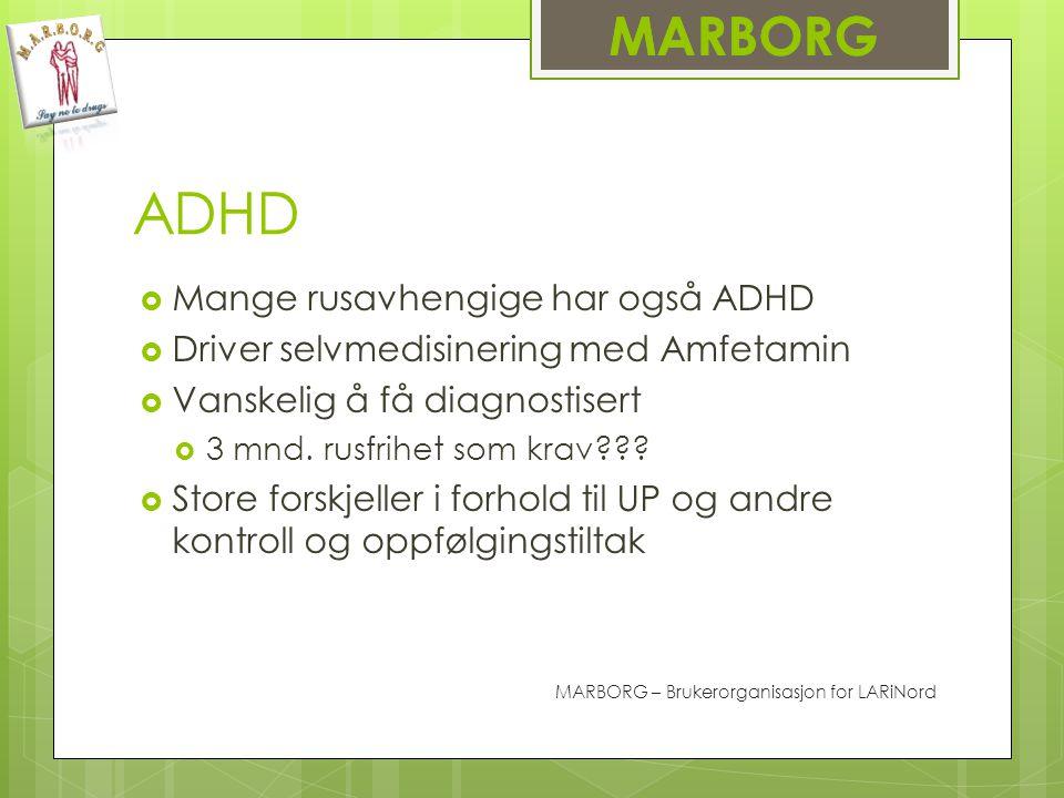 ADHD  Mange rusavhengige har også ADHD  Driver selvmedisinering med Amfetamin  Vanskelig å få diagnostisert  3 mnd.