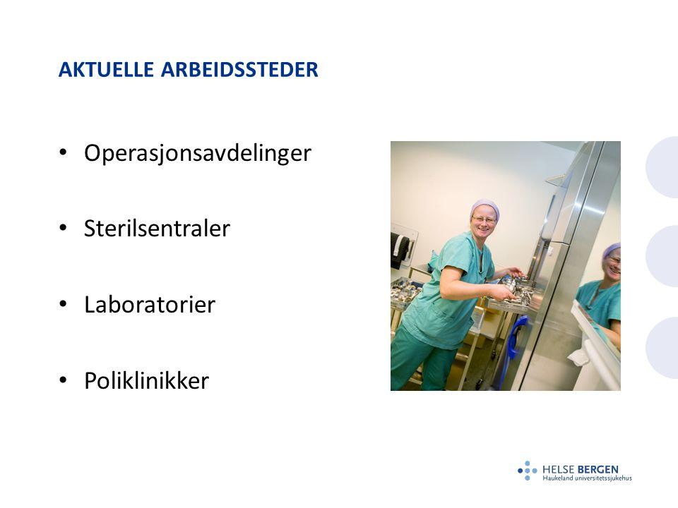 AKTUELLE ARBEIDSSTEDER • Operasjonsavdelinger • Sterilsentraler • Laboratorier • Poliklinikker