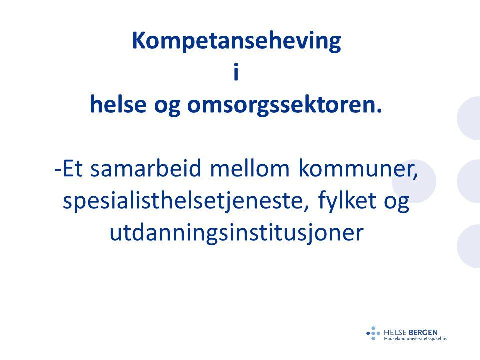 Kompetanseheving i helse og omsorgssektoren.