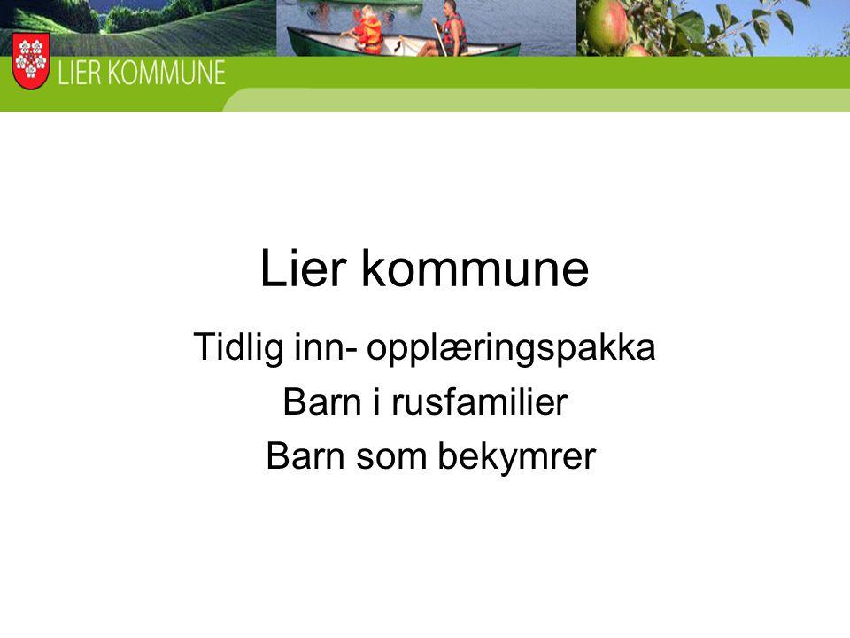Lier kommune Tidlig inn- opplæringspakka Barn i rusfamilier Barn som bekymrer