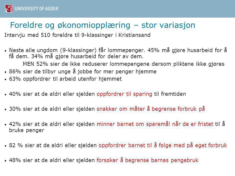Foreldre og økonomiopplæring – stor variasjon Intervju med 510 foreldre til 9-klassinger i Kristiansand • Neste alle ungdom (9-klassinger) får lommepenger.