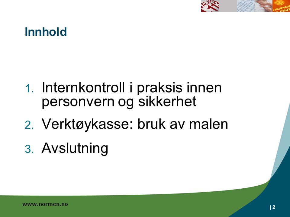 www.normen.no | 2 Innhold 1. Internkontroll i praksis innen personvern og sikkerhet 2. Verktøykasse: bruk av malen 3. Avslutning