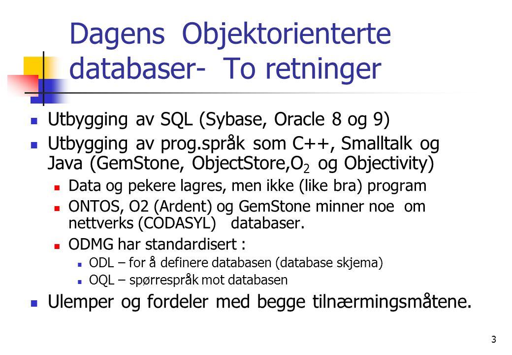 14 A) Ulemper med SQL-metoden  Har fortsatt to språk, problemer mellom program og database (ulike modeller).
