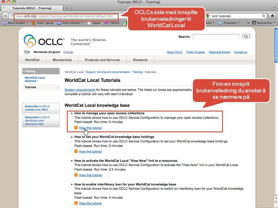 OCLCs side med innspilte brukerveiledninger til WorldCat Local Finn en innspilt brukerveiledning du ønsker å se nærmere på