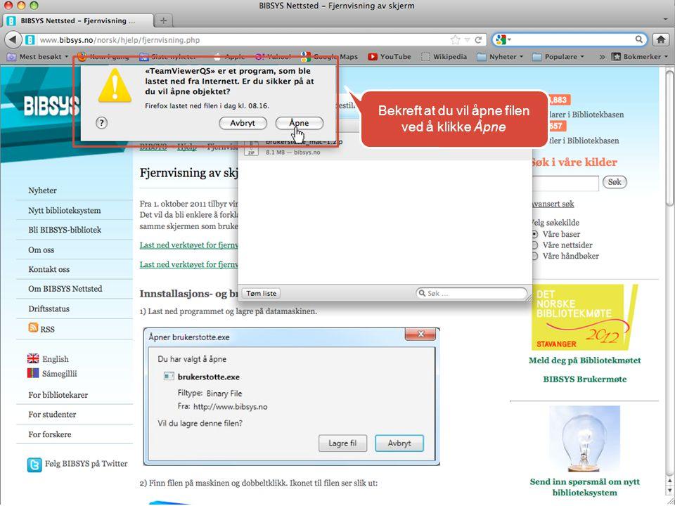 Bekreft at du vil åpne filen ved å klikke Åpne