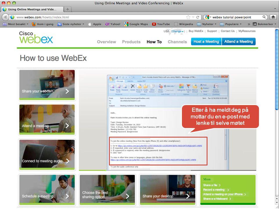 Etter å ha meldt deg på mottar du en e-post med lenke til selve møtet