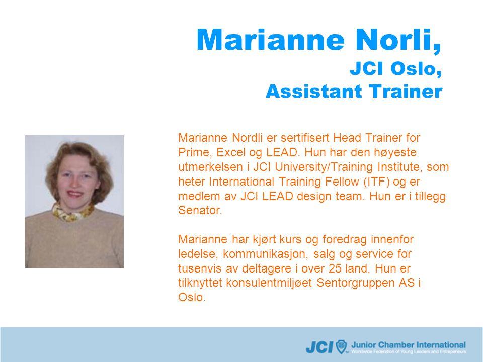 Marianne Norli, JCI Oslo, Assistant Trainer Marianne Nordli er sertifisert Head Trainer for Prime, Excel og LEAD. Hun har den høyeste utmerkelsen i JC