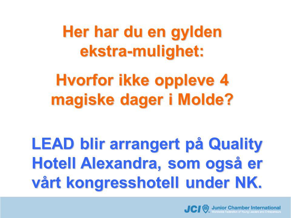 Her har du en gylden ekstra-mulighet: Hvorfor ikke oppleve 4 magiske dager i Molde? LEAD blir arrangert på Quality Hotell Alexandra, som også er vårt