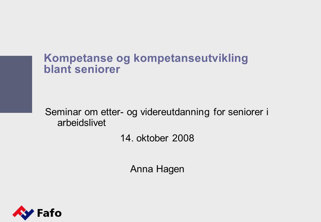 Kompetanse og kompetanseutvikling blant seniorer Seminar om etter- og videreutdanning for seniorer i arbeidslivet 14.