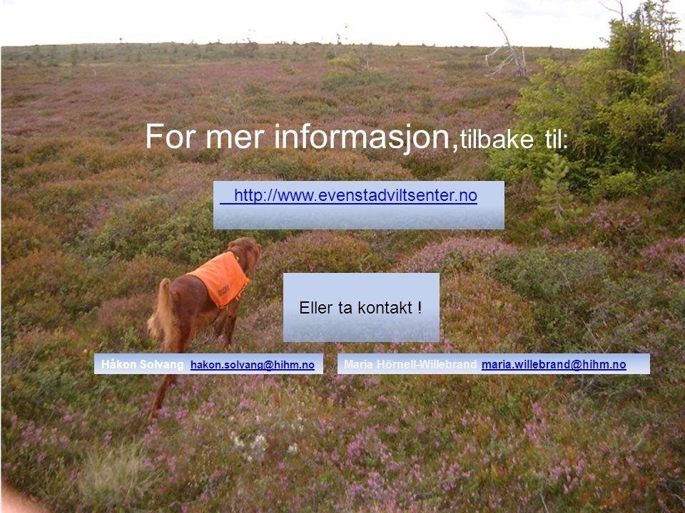 201123 For mer informasjon, tilbake til: http://www.evenstadviltsenter.no Maria Hörnell-Willebrand maria.willebrand@hihm.nomaria.willebrand@hihm.noHåk